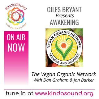 The Vegan Organic Network, with Dan Graham & Jon Barker | Awakening with Giles Bryant
