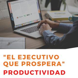"""#9 Altamente Productivos y Efectivos- """"El Ejecutivo que prospera"""""""