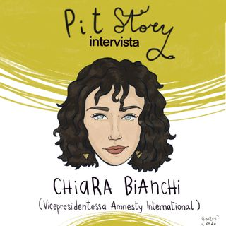 Intervista con Chiara Bianchi (Vicepresidentessa di Amnesty International Italia)- PitStory Extra - Pt. 39