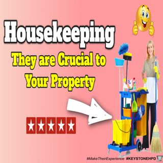 Housekeeping – They are Crucial to Your Property | Ep. #221