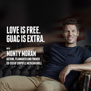 48. Love is Free. Guac is Extra | Monty Moran