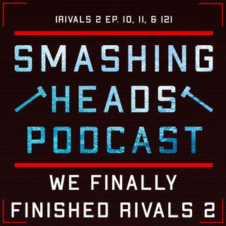 We Finished Rivals 2 (Rivals 2 Ep. 10, 11, & 12)