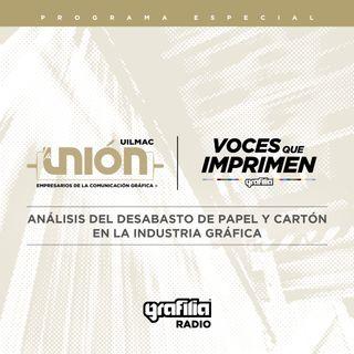 87 | Especial La Unión UILMAC: Análisis del desabasto de papel y cartón en la industria gráfica.