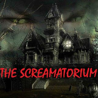 THE SCREAMATORIUM - Episode 6 - 10/18/20