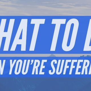 What to do when you're suffering? 1 Peter 4:12-19