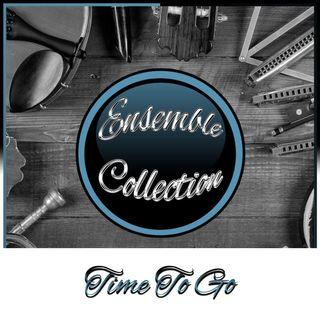 Time To Go (Ensemble Collection)