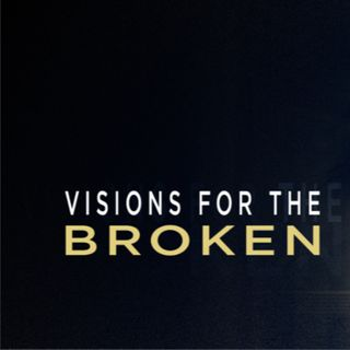 Visions For The Broken: Prayer