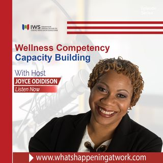 Episode 33 - Capacity Building - Wellness Competency #5