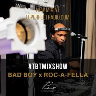 #TBTMIXSHOW (Bad Boy x Roc-A-Fella) | @IAMDJPERFECT