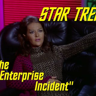 "Season 4, Episode 7 ""The Enterprise Incident"" (TOS) with Kevin Church"