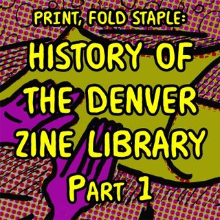 History of Denver Zine Library PART I