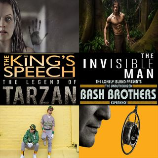 Week 153: (The Invisible Man (2020), The Unauthorized Bash Brothers Experience (2019), The Legend of Tarzan (2016), The King's Speech (2010)