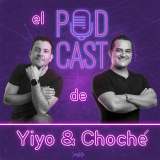 El Podcast de Yiyo & Choché