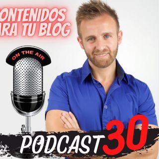 E30 - Como crear contenidos para tu blog