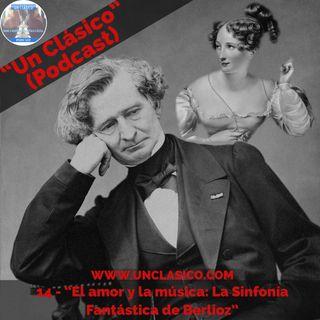 """14 - """"El amor y la musica: La Sinfonia Fantastica de Berlioz"""""""