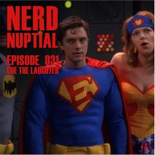 Episode 031 - Cue the Laughter