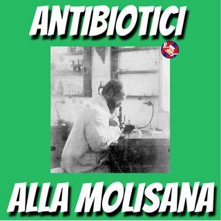 "ep.6- ""Antibiotici alla Molisana: la scoperta molisana degli antibiotici"""
