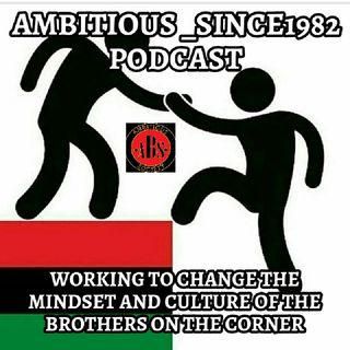 Introducing The Ambitious_Since 1982 Podcast