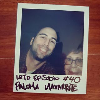#40: Paloma Navarrete - Una bruja buena