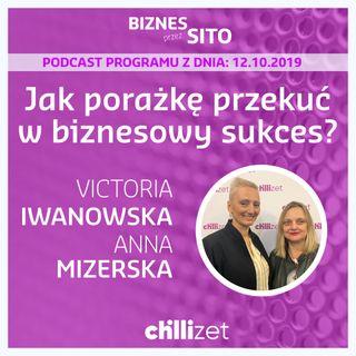 Jak porażkę przekuć w biznesowy sukces? - Victoria Iwanowska i Anna Mizerska w Chillizet