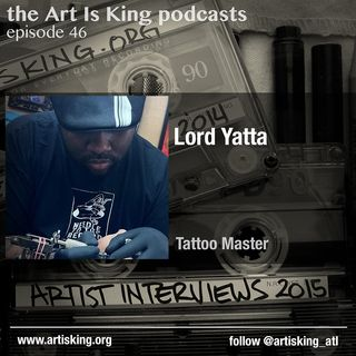 Art Is King podcast 046 - Lord Yatta