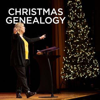 Christmas Genealogy | Pastor Marnie Crumpler