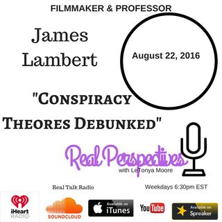 Conspiracy Theories Debunked with James Lambert