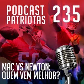 235 - Mac vs Newton: Quem foi melhor no minicamp?