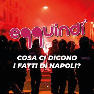 Eqquindi #4 - Cosa ci dicono i fatti di Napoli?