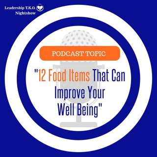 Fitness Motivation - 12 Food Items That Can Improve Your Well Being | Lakeisha McKnight | Fitness Friday