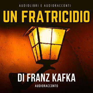 Un Fratricidio di F. Kafka - Audiolibri e Audioracconti
