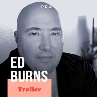Ed Burns: This week on PRAY
