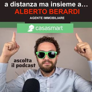 A distanza ma insieme a... ALBERTO BERARDI - Agente Immobiliare