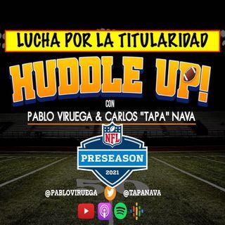 #HuddleUP Inicia #NFLPreseason QBs buscan la titularidad TapaNava y Pablo Viruega #NavaViruegaLI