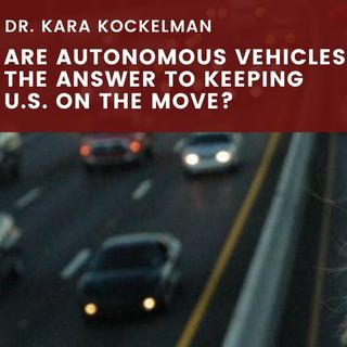 Are Autonomous Vehicles the Answer to Keeping U.S. on the Move?