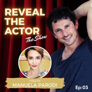 Reveal The Actor - The Show con Manuela Parodi (Ep:03)