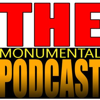 The Monumental Podcast