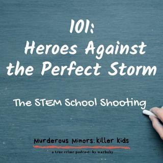 Heroes Against the Perfect Storm - The STEM School Shooting (Alec McKinney - Devon Erickson)
