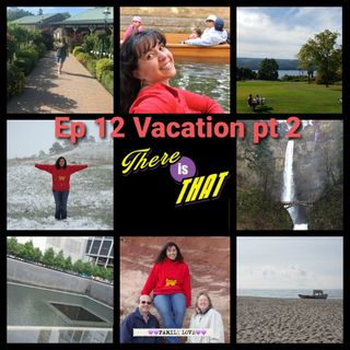 Ep 12 Vacation pt 2