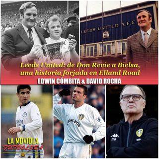 Leeds United: de Don Revie a Bielsa, una historia forjada en Elland Road