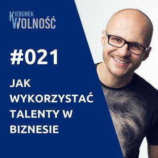 KW021: Jak wykorzystać swoje talenty do prowadzenia biznesu online - Dominik Juszczyk