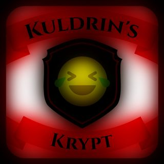Kuldrin's Krypt: Time to Laugh