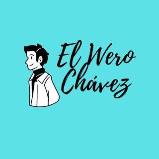 Ep 1 : Quién es el Wero Chávez ? Conóceme 👉🏻✅🇲🇽🔝📲♠️📣