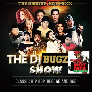 THE GROOVE HOT MIXX PODCAST RADIO DJ BUGZ SHOW