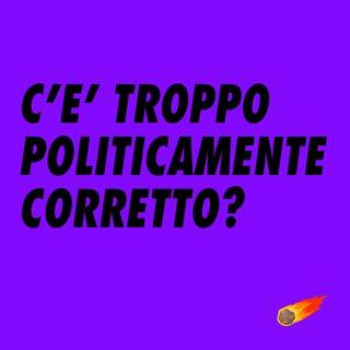 C'E' TROPPO POLITICAMENTE CORRETTO? con MARTA FOR FEW (2x10)