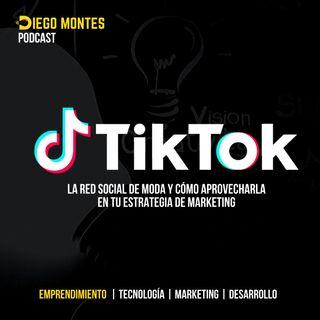 TIK TOK, la red social de moda ¿ Cómo aprovecharla en tu estrategia de MARKETING ? | EP24 - Emprende con Diego Montes