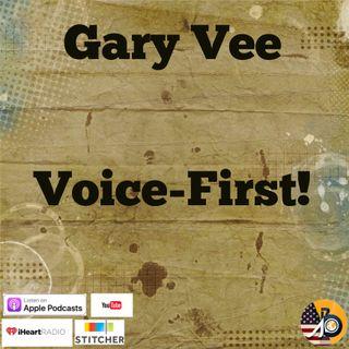 Gary Vee: Voice First