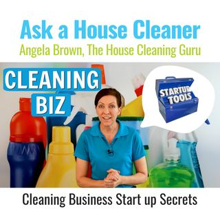 Getting Started in the Cleaning Business - Work Smart Not Hard