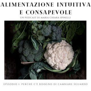 episodio 1 - perchè c'è bisogno di cambiare sguardo sull' alimentazione