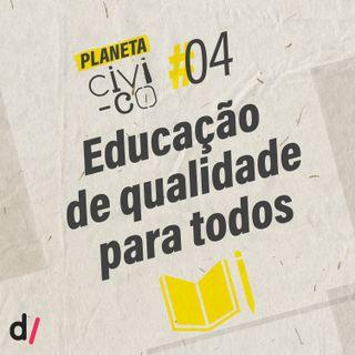 Planeta Civi-Co #04 - Educação de qualidade para todos